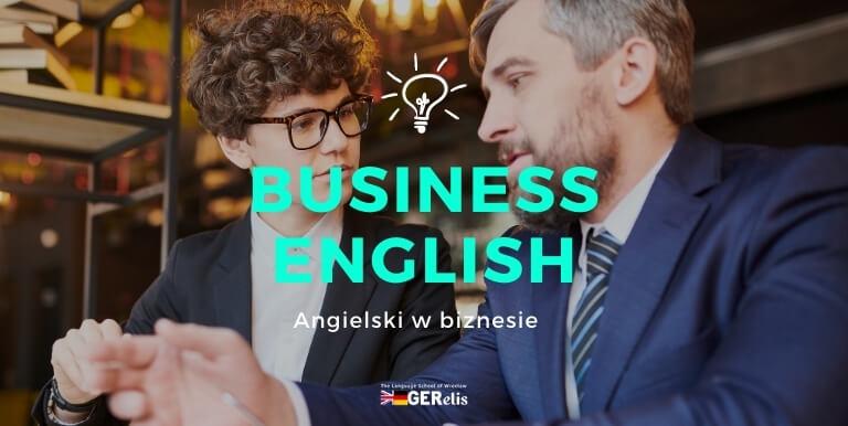 Angielski biznesowy (business English) – czym jest i jak się go nauczyć?