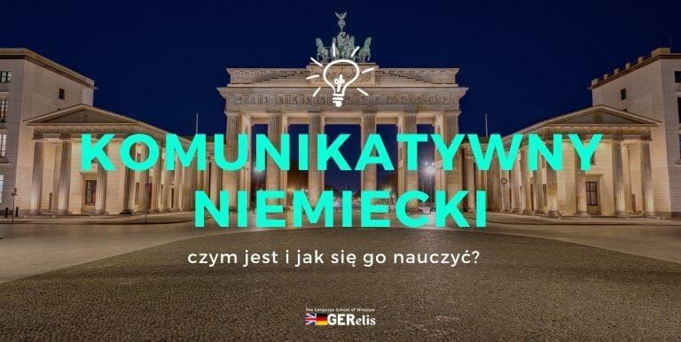 Komunikatywny niemiecki i nauka niemieckiego w stopniu komunikatywnym
